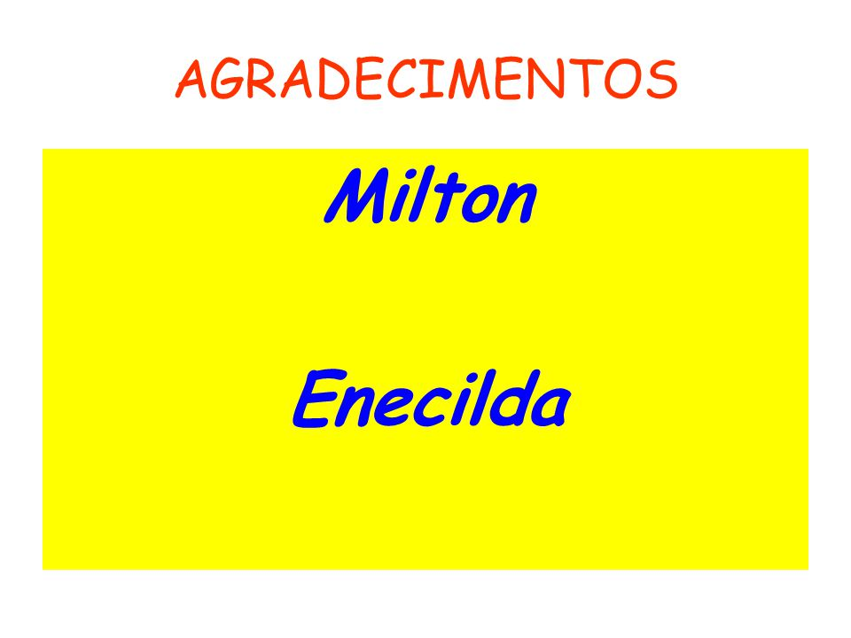 AGRADECIMENTOS Milton Enecilda