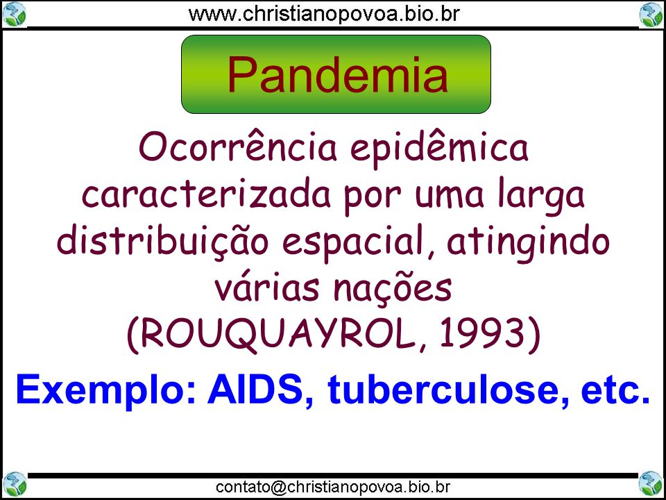 Exemplo: AIDS, tuberculose, etc.