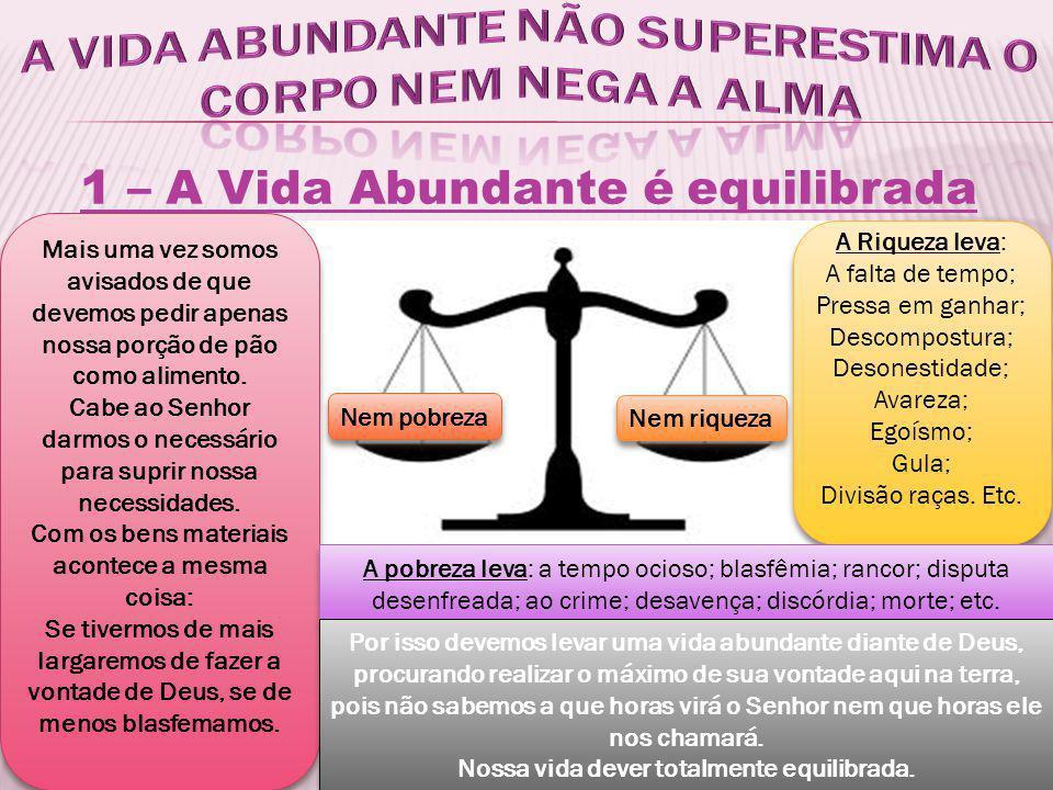 A vida abundante não superestima o corpo nem nega a alma