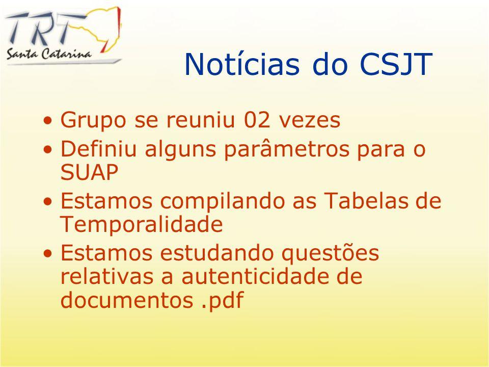 Notícias do CSJT Grupo se reuniu 02 vezes