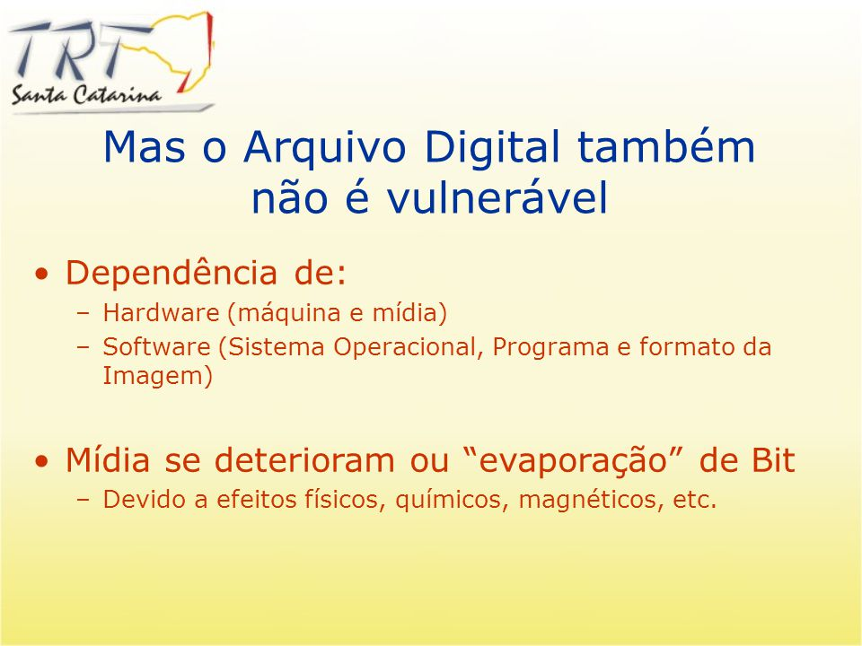 Mas o Arquivo Digital também não é vulnerável
