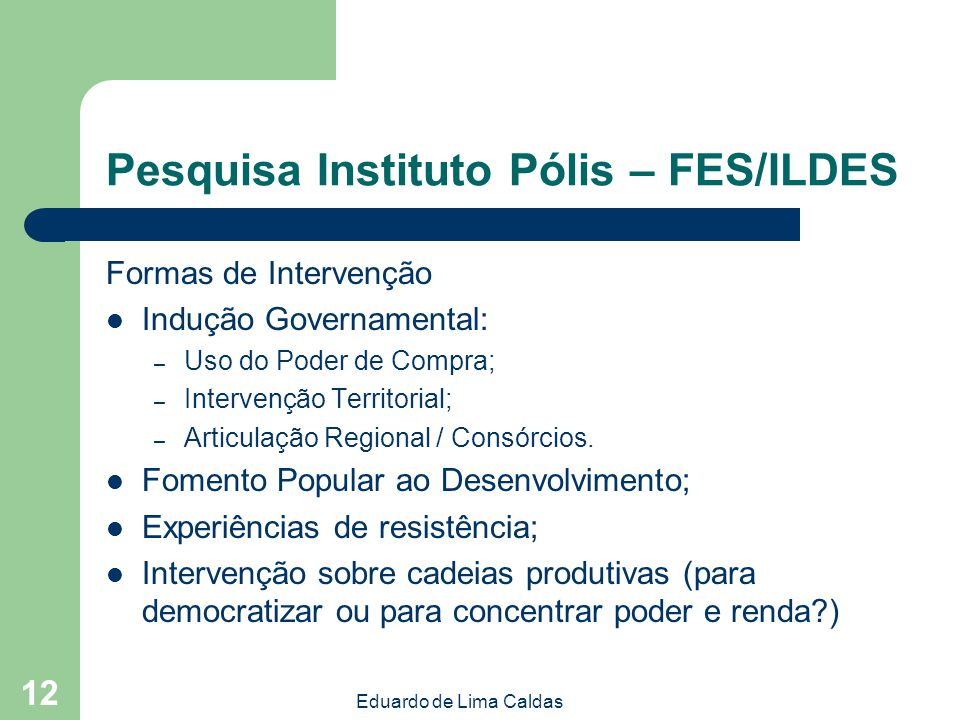 Pesquisa Instituto Pólis – FES/ILDES