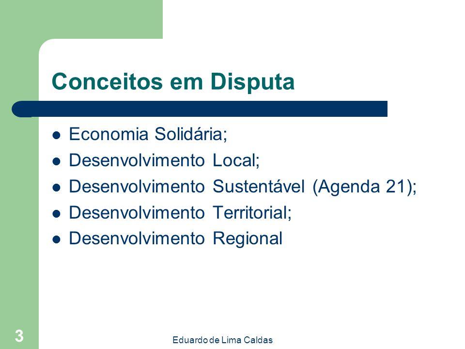 Conceitos em Disputa Economia Solidária; Desenvolvimento Local;