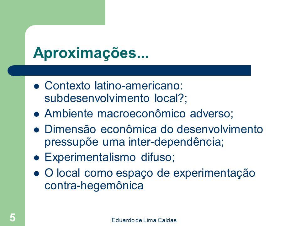 Aproximações... Contexto latino-americano: subdesenvolvimento local ;