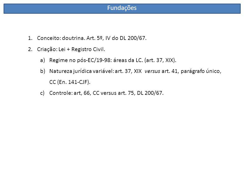 Fundações Conceito: doutrina. Art. 5º, IV do DL 200/67.
