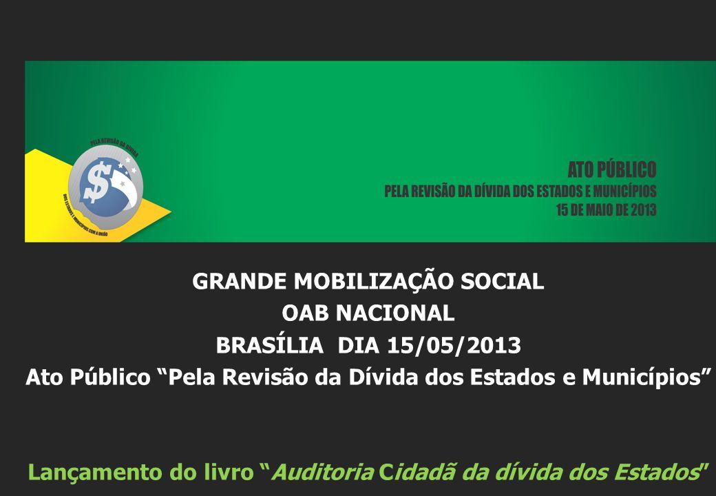 GRANDE MOBILIZAÇÃO SOCIAL OAB NACIONAL BRASÍLIA DIA 15/05/2013