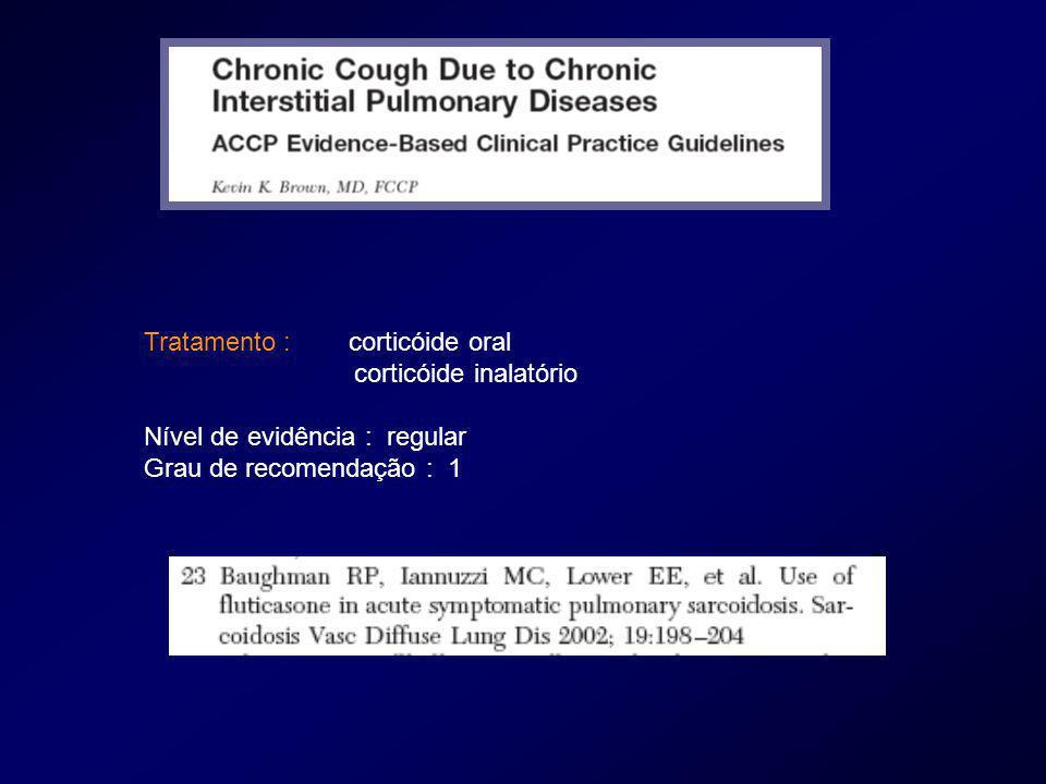 Tratamento : corticóide oral