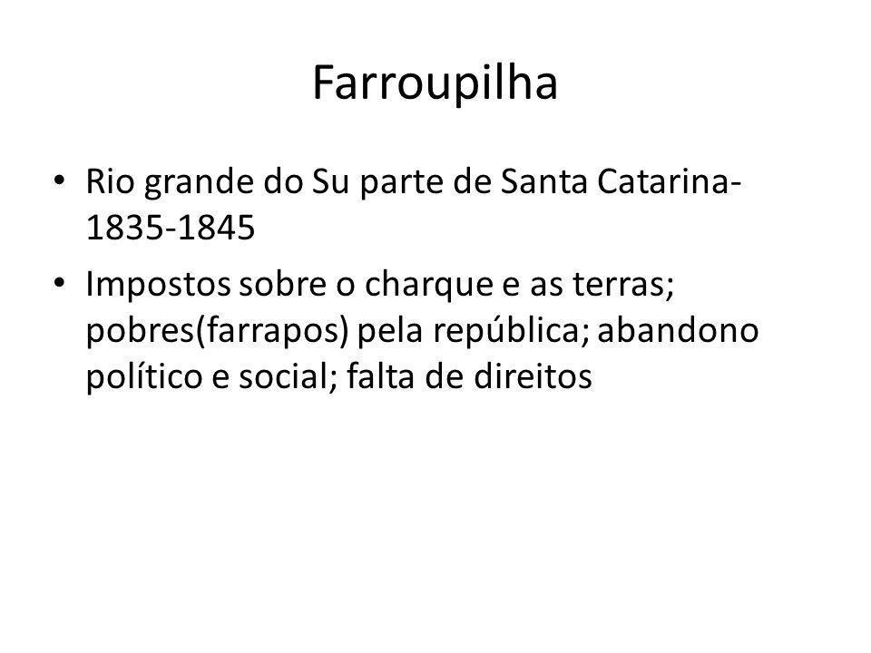 Farroupilha Rio grande do Su parte de Santa Catarina- 1835-1845