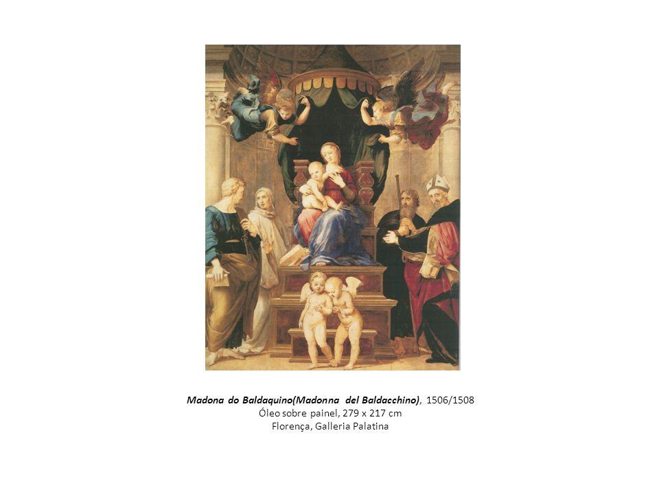 Madona do Baldaquino(Madonna del Baldacchino), 1506/1508 Óleo sobre painel, 279 x 217 cm Florença, Galleria Palatina