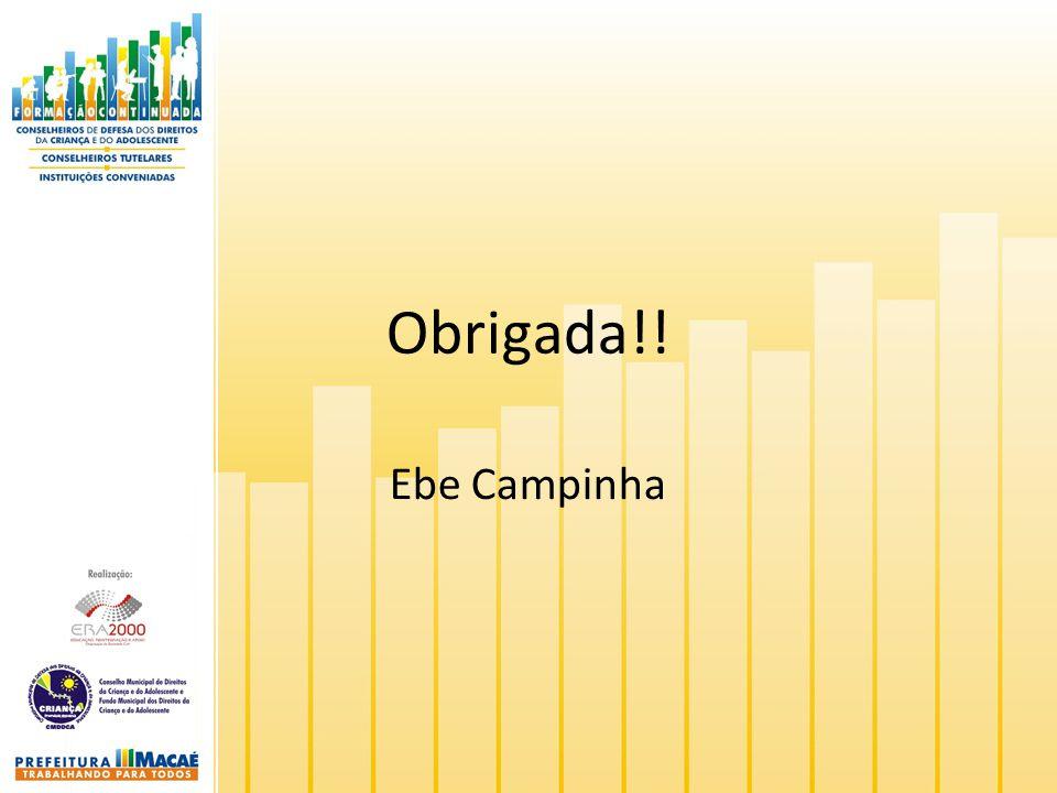Obrigada!! Ebe Campinha