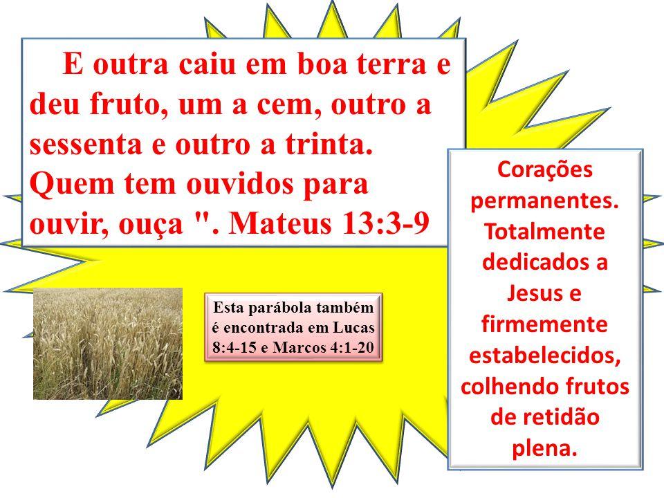 Esta parábola também é encontrada em Lucas 8:4-15 e Marcos 4:1-20