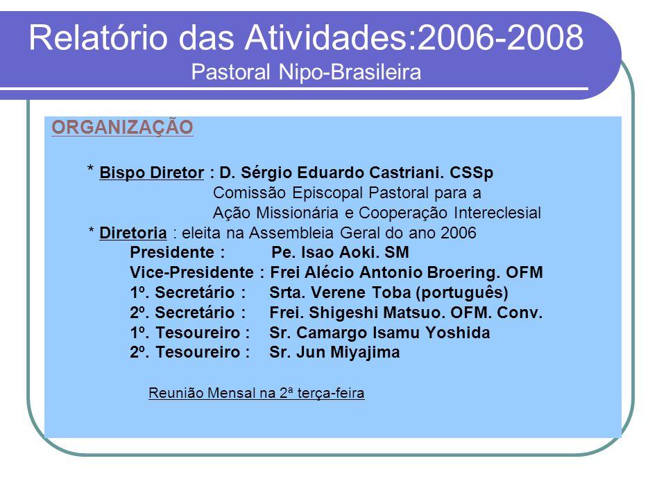 Relatório das Atividades:2006-2008 Pastoral Nipo-Brasileira