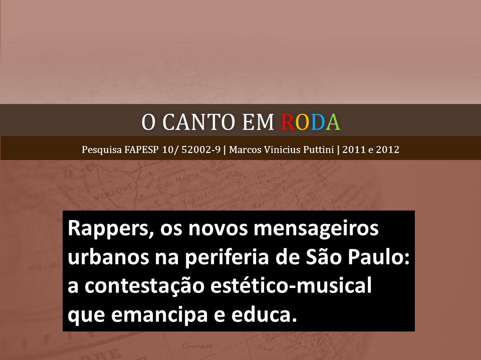 Pesquisa FAPESP 10/ 52002-9 | Marcos Vinicius Puttini | 2011 e 2012
