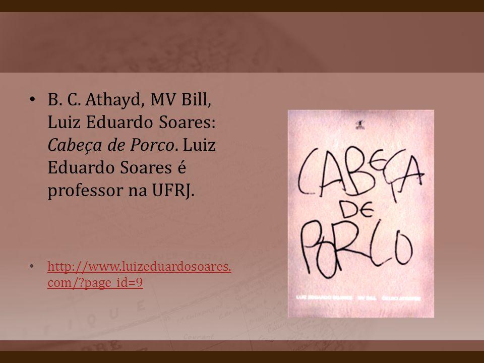 B. C. Athayd, MV Bill, Luiz Eduardo Soares: Cabeça de Porco