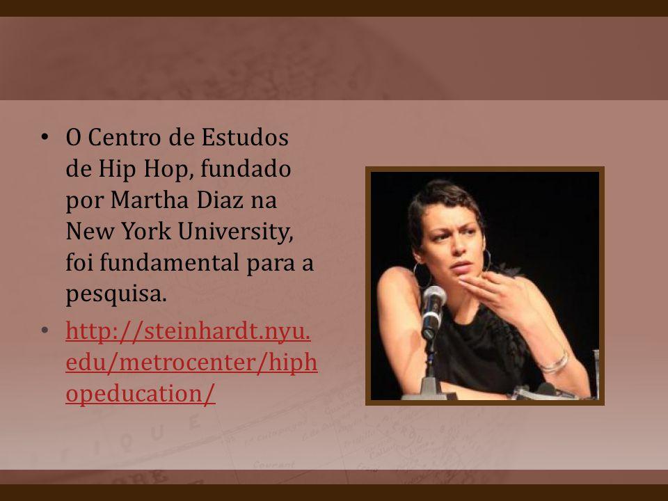 O Centro de Estudos de Hip Hop, fundado por Martha Diaz na New York University, foi fundamental para a pesquisa.