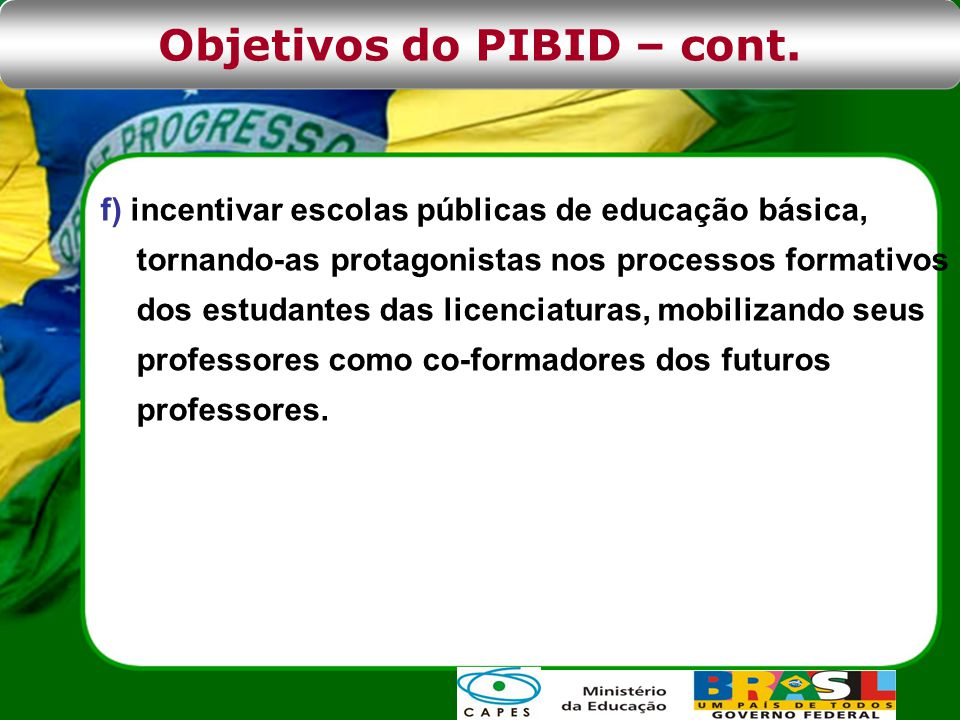 Objetivos do PIBID – cont.