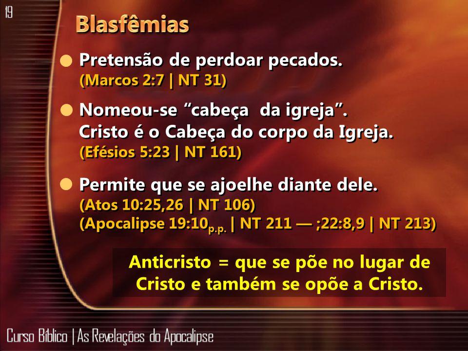 Anticristo = que se põe no lugar de Cristo e também se opõe a Cristo.
