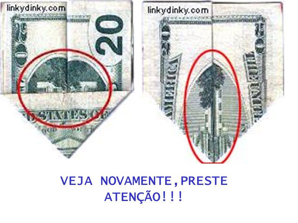 VEJA NOVAMENTE,PRESTE ATENÇÃO!!!