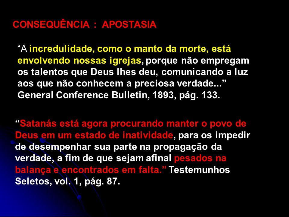 CONSEQUÊNCIA : APOSTASIA