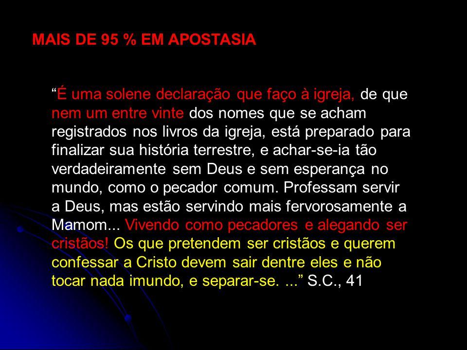 MAIS DE 95 % EM APOSTASIA