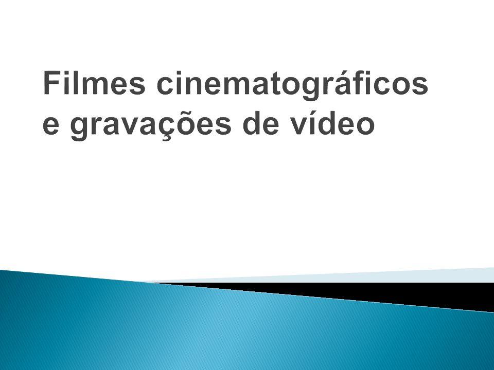 Filmes cinematográficos e gravações de vídeo