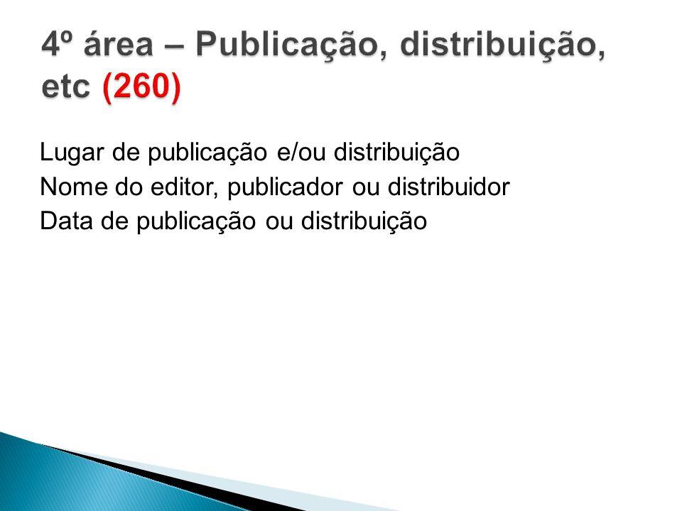 4º área – Publicação, distribuição, etc (260)