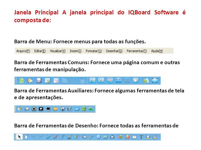 Janela Principal A janela principal do IQBoard Software é composta de:
