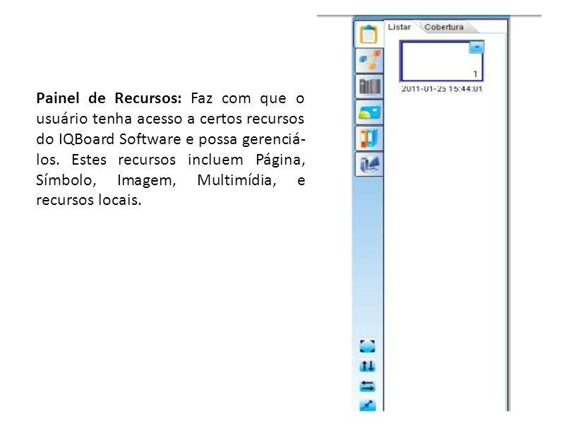 Painel de Recursos: Faz com que o usuário tenha acesso a certos recursos do IQBoard Software e possa gerenciá-los.