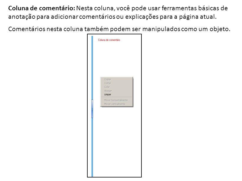Coluna de comentário: Nesta coluna, você pode usar ferramentas básicas de anotação para adicionar comentários ou explicações para a página atual.