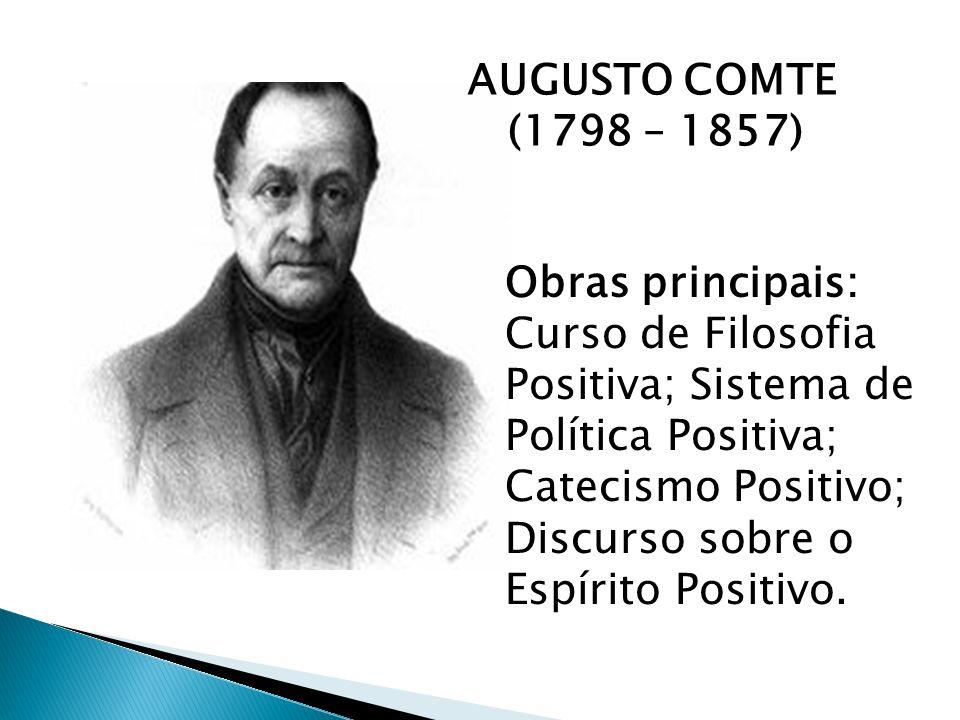AUGUSTO COMTE (1798 – 1857)