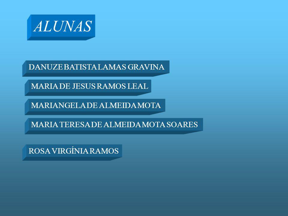 ALUNAS DANUZE BATISTA LAMAS GRAVINA MARIA DE JESUS RAMOS LEAL