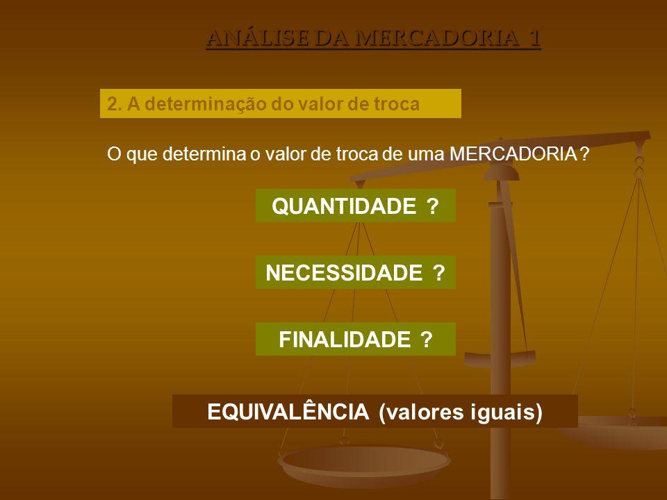 EQUIVALÊNCIA (valores iguais)