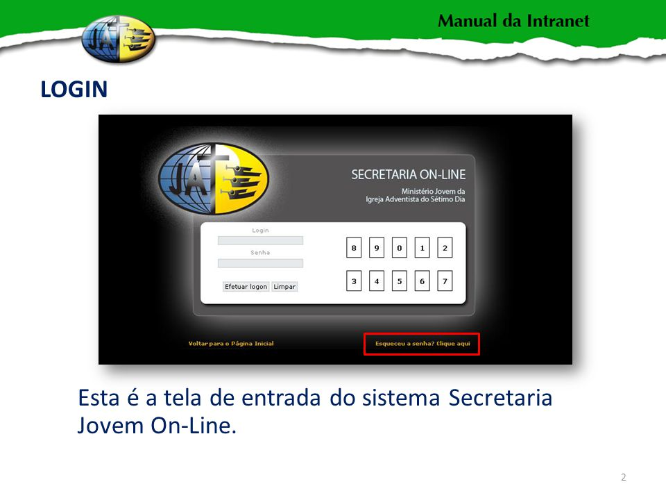 LOGIN Esta é a tela de entrada do sistema Secretaria Jovem On-Line.