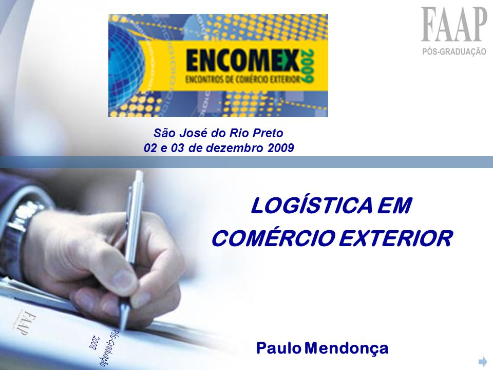 Pós-Graduação 2008 LOGÍSTICA EM COMÉRCIO EXTERIOR Paulo Mendonça
