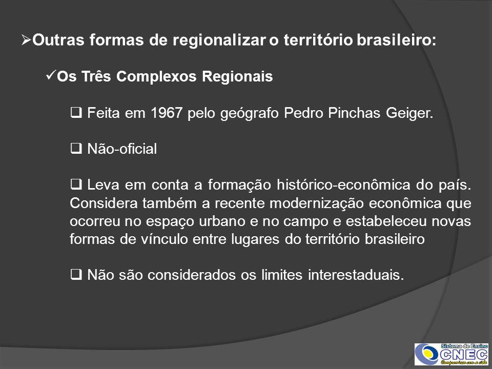 Outras formas de regionalizar o território brasileiro: