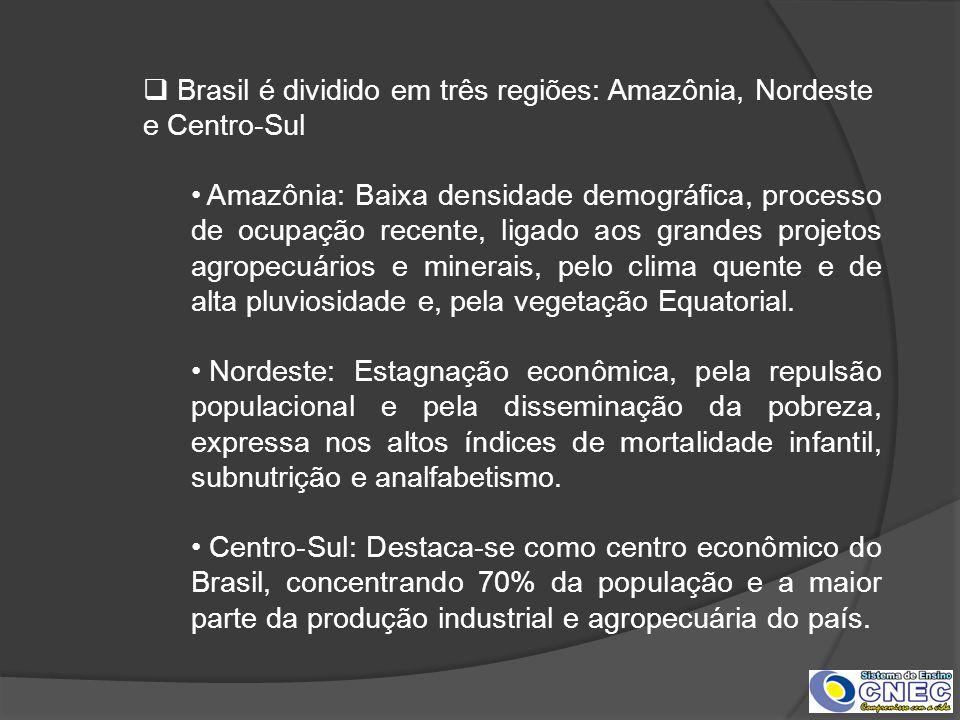 Brasil é dividido em três regiões: Amazônia, Nordeste e Centro-Sul