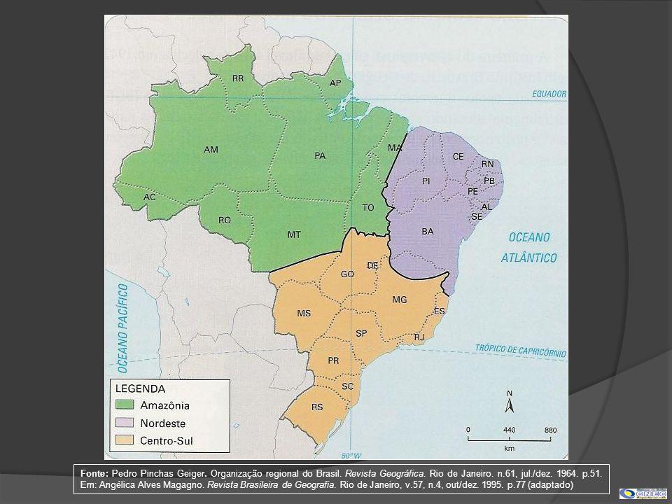 Fonte: Pedro Pinchas Geiger. Organização regional do Brasil