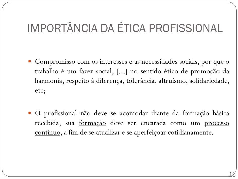 IMPORTÂNCIA DA ÉTICA PROFISSIONAL