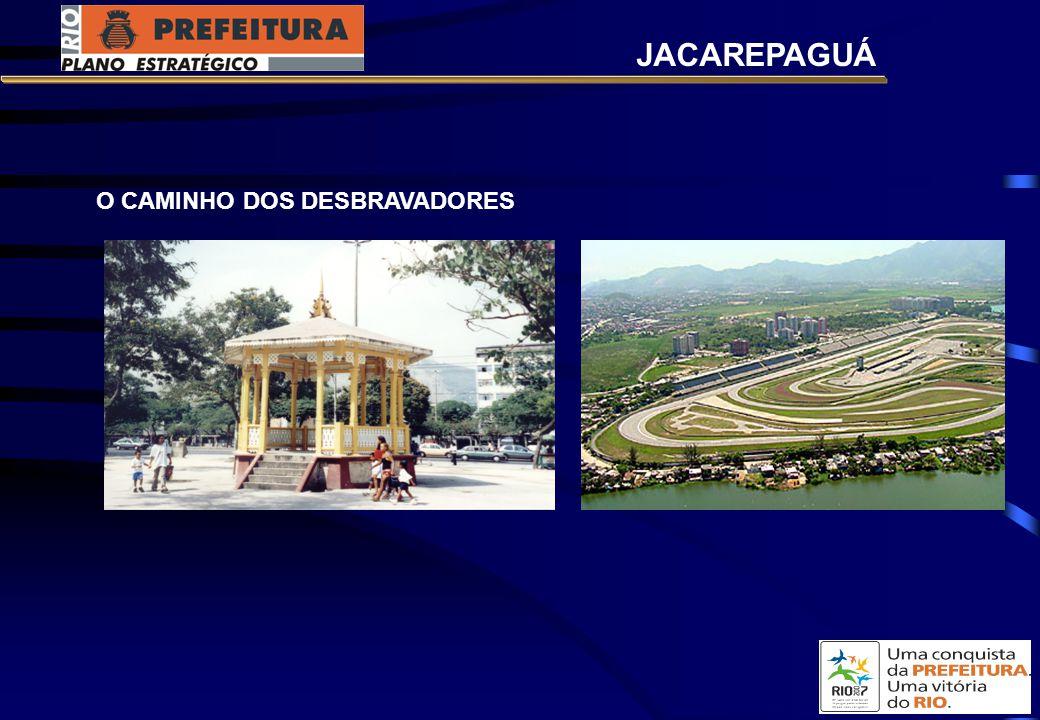 JACAREPAGUÁ O CAMINHO DOS DESBRAVADORES
