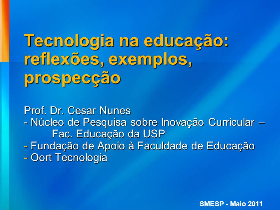 Tecnologia na educação: reflexões, exemplos, prospecção