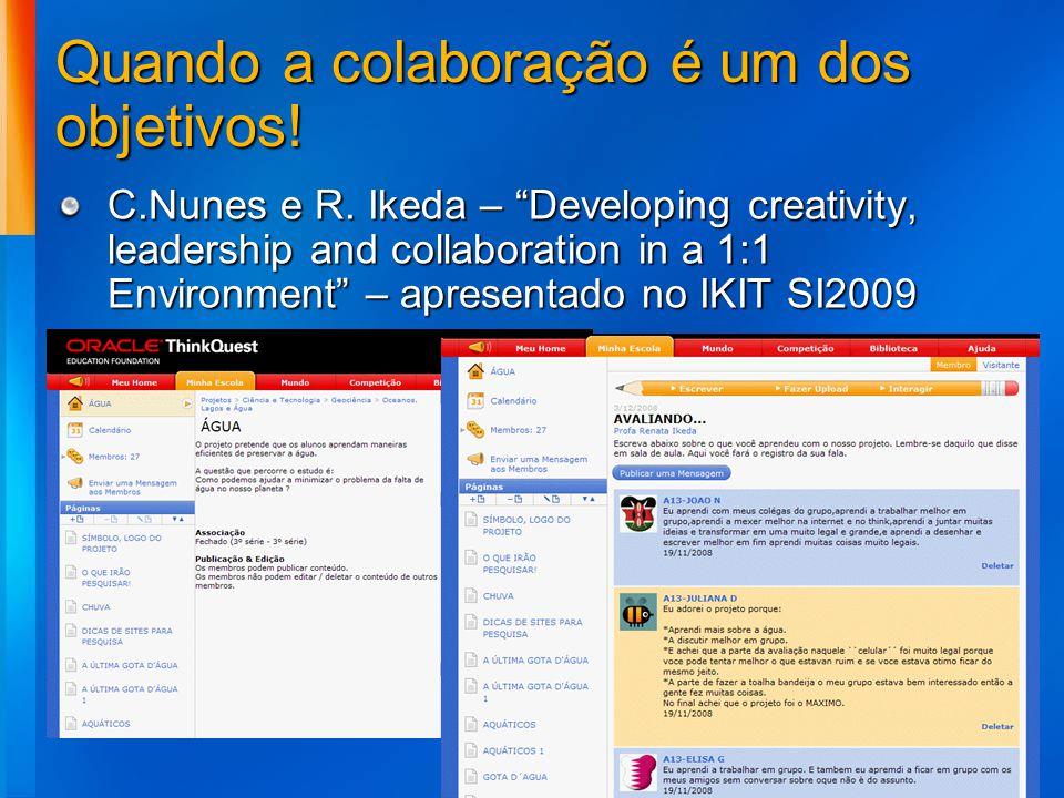 Quando a colaboração é um dos objetivos!