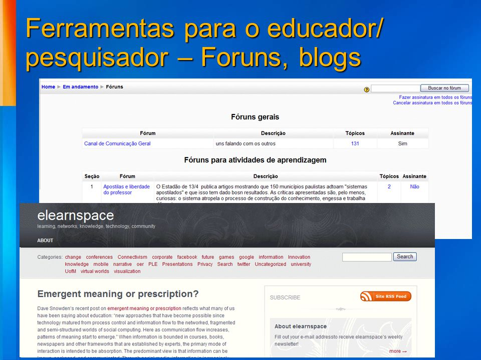Ferramentas para o educador/ pesquisador – Foruns, blogs