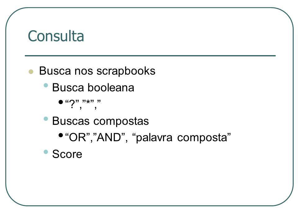Consulta Busca nos scrapbooks Busca booleana , * ,