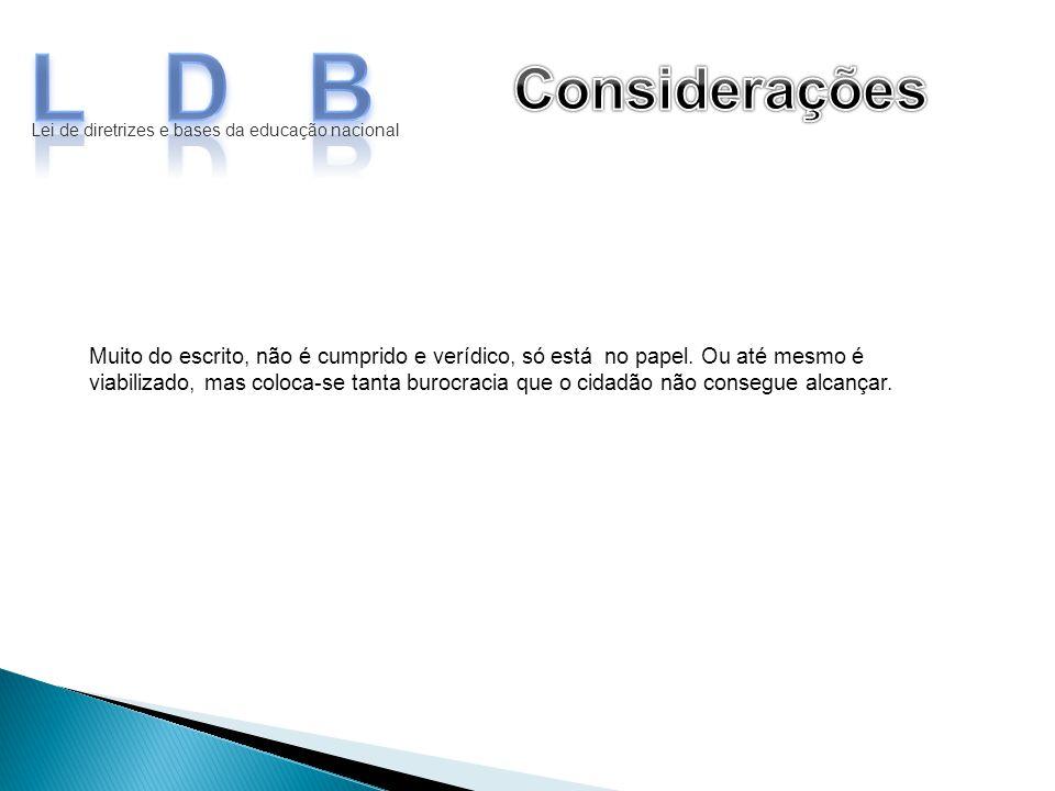 LDB Considerações. Lei de diretrizes e bases da educação nacional.