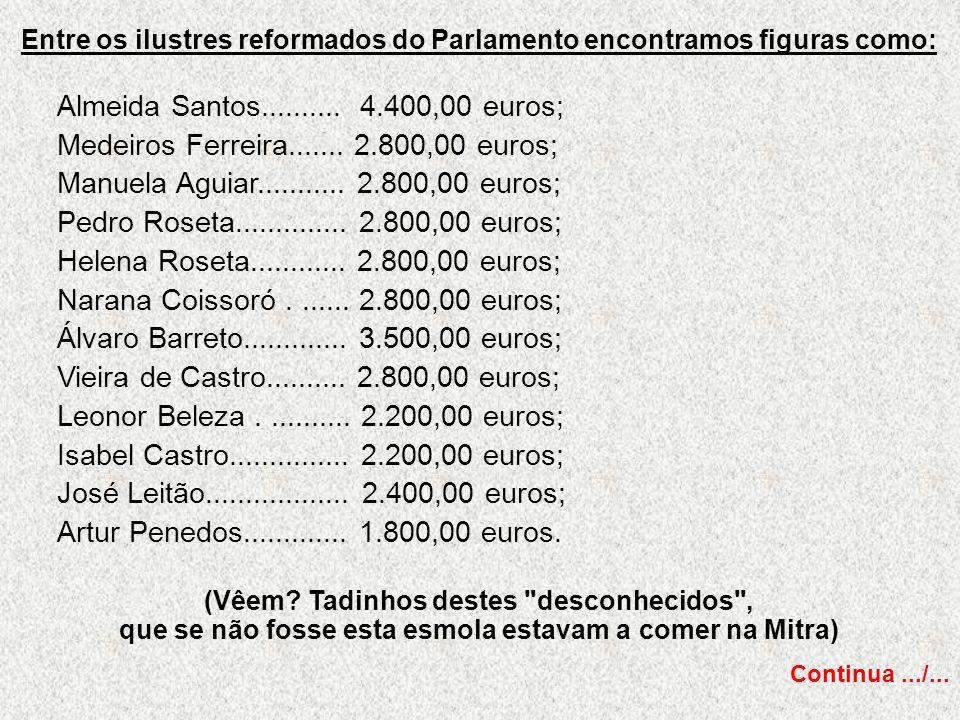 Entre os ilustres reformados do Parlamento encontramos figuras como: