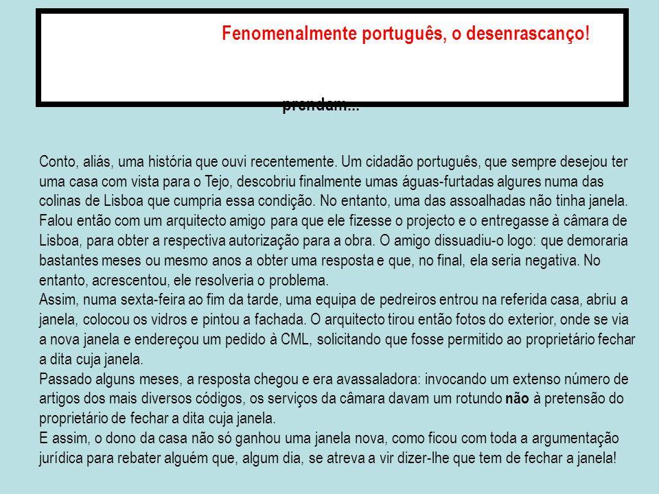 Fenomenalmente português, o desenrascanço!