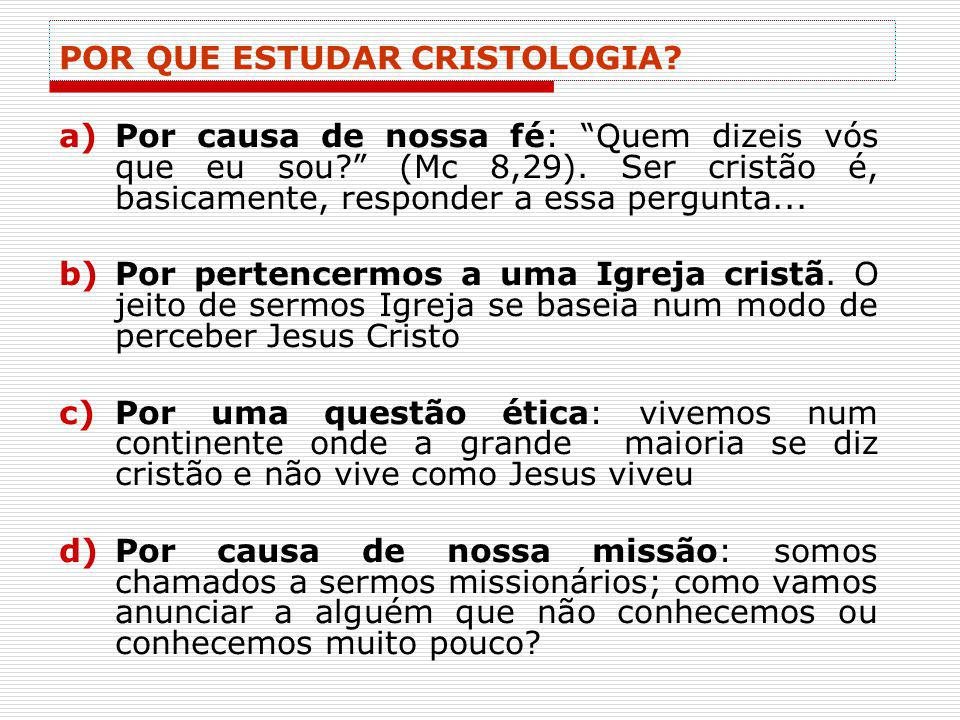 POR QUE ESTUDAR CRISTOLOGIA