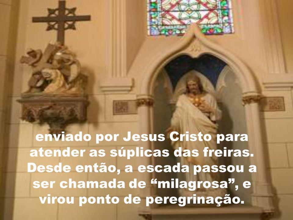 enviado por Jesus Cristo para atender as súplicas das freiras