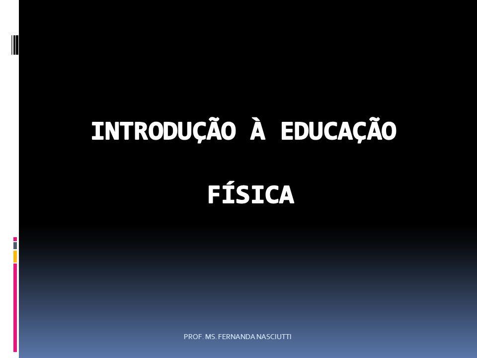 INTRODUÇÃO À EDUCAÇÃO FÍSICA