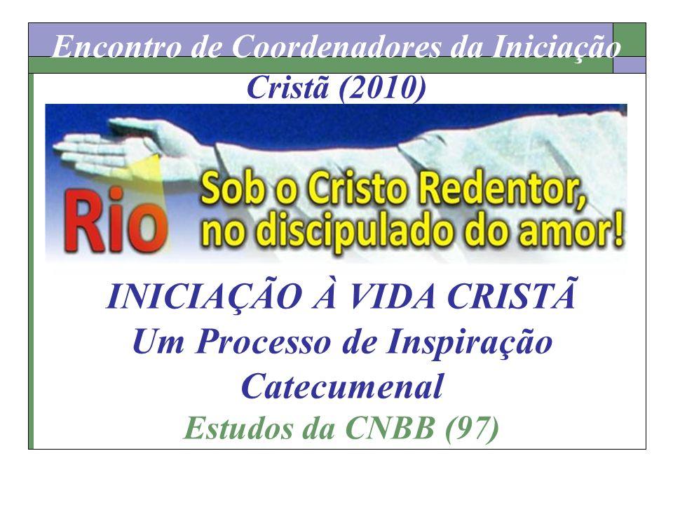 INICIAÇÃO À VIDA CRISTÃ Um Processo de Inspiração Catecumenal